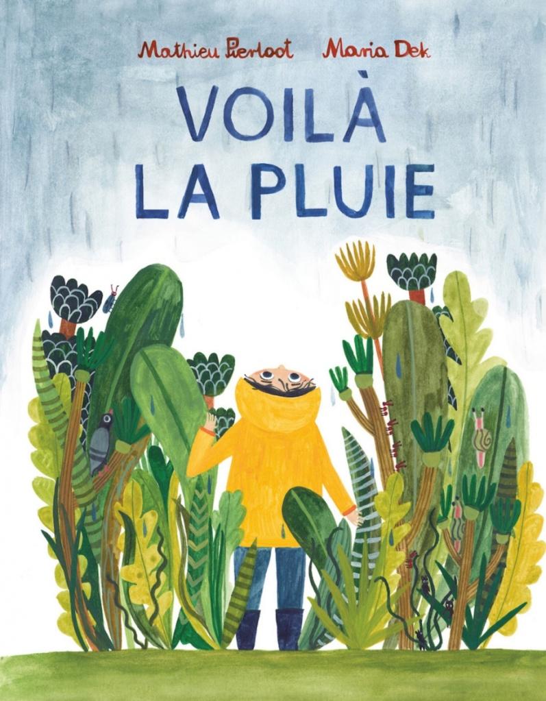 VOILÀ LA PLUIE par Mathieu Pierloot et Maria Dek, Éditions Comme des géants.